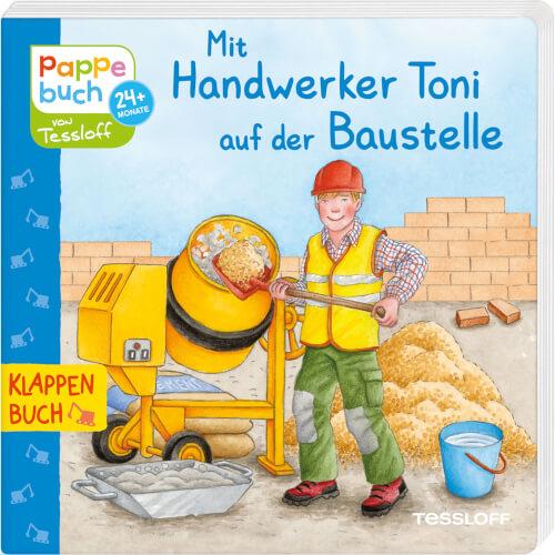 Klappenbuch: Mit Handwerker Toni auf der Baustelle, Pappbilderbuch, 10 Seiten, ab 2 Jahren.