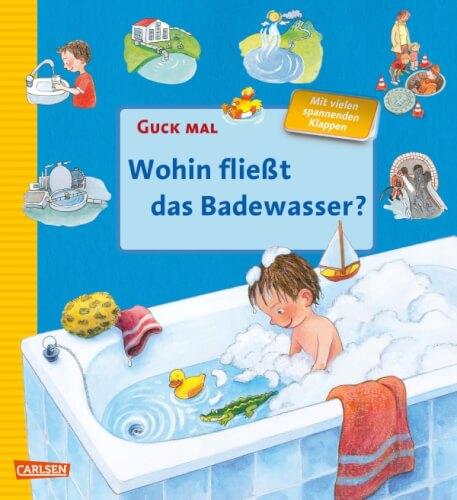 Guck mal: Wohin fließt das Badewasser, Pappbilderbuch, ab 3 Jahre