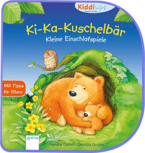 Grimm, Sandra/Gruber, Denitza: Kiddilight  Ki-Ka-Kuschelbär  Kleine Einschlafspiele