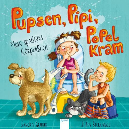 Grimm, Sandra/Bierkandt, Julia: Pupsen, Pipi, Popelkram – Mein spaßiges Körperbuch