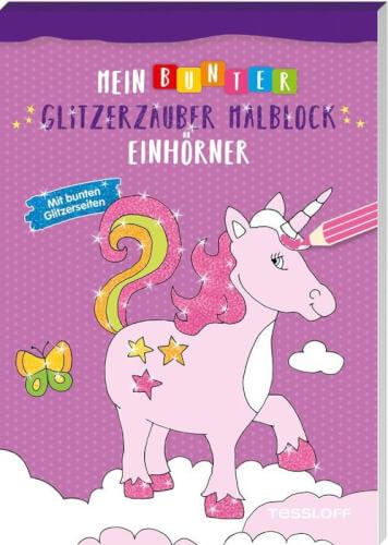 Tessloff Mein bunter Glitzerzauber-Malblock. Einhörner. Mit bunten Glitzerseiten