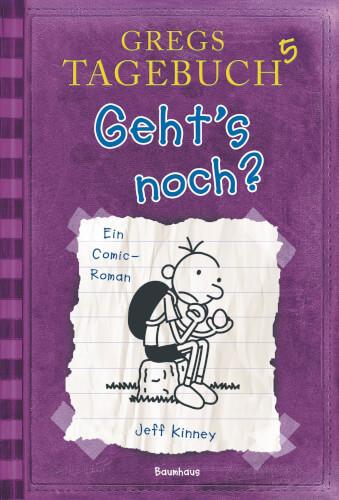 Gregs Tagebuch Band 5 - Gehts Noch? Ab 10 - 12 Jahre, 218 Seiten