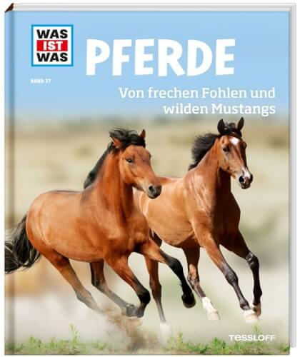 Tessloff WAS IST WAS Band 27 Pferde. Von frechen Fohlen und wilden Mustangs