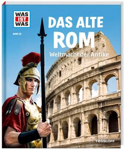 Tessloff WAS IST WAS Band 55 Alte Rom. Weltmacht der Antike