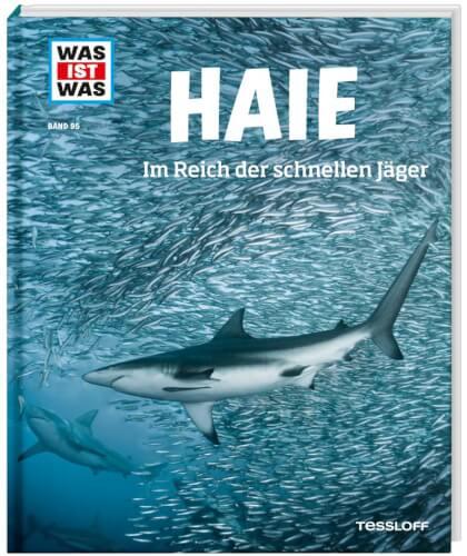 Tessloff WAS IST WAS Band 95 Haie. Im Reich der schnellen Jäger