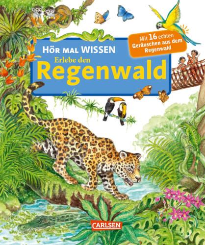 Hör mal - WISSEN - Erlebe den Regenwald