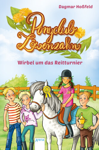 Arena Ponyclub Löwenzahn Band 1: Wirbel um Das Reitturnier