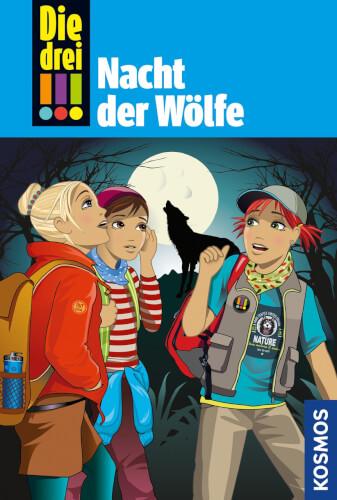 KOSMOS Die drei !!! Band 69: Nacht der Wölfe