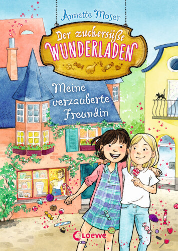 Loewe Der zuckersüße Wunderladen - Meine verzauberte Freundin