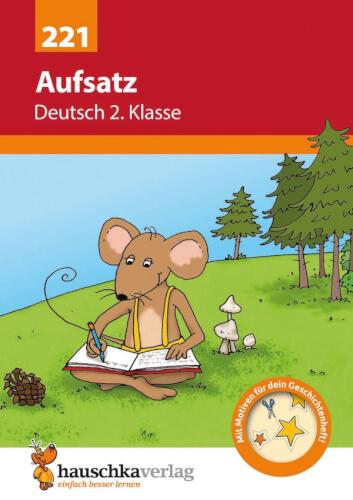Aufsatz Deutsch 2. Klasse. Ab 7 Jahre.