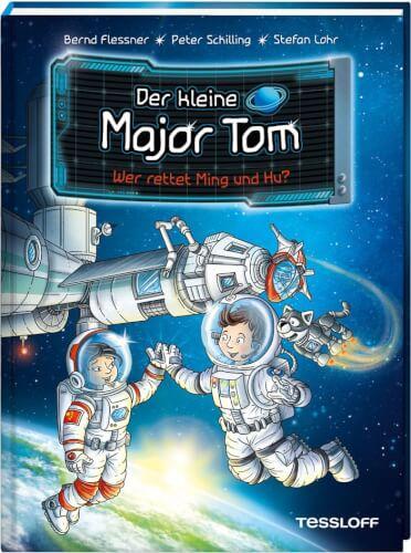 Tessloff Der kleine Major Tom. Band 11: Wer rettet Ming und Hu?