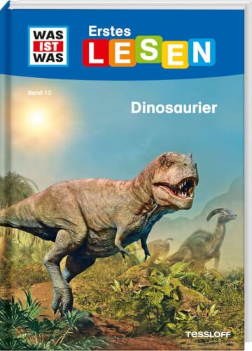 Tessloff WAS IST WAS Erstes Lesen Band 13. Dinosaurier