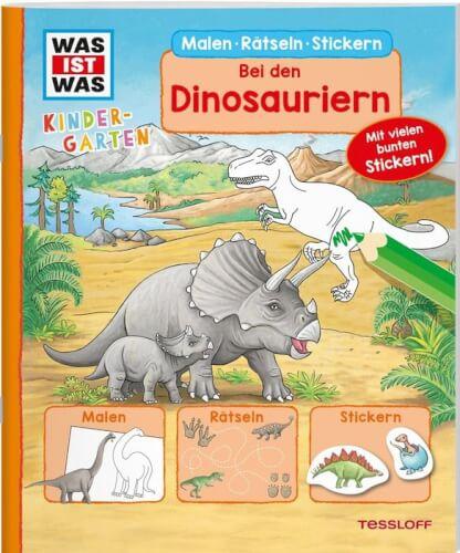 Tessloff WAS IST WAS Kindergarten Malen Rätseln Stickern Bei den Dinosauriern.