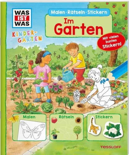 Tessloff WAS IST WAS Kindergarten Malen Rätseln Stickern Im Garten. Malen, Rätseln, Stickern