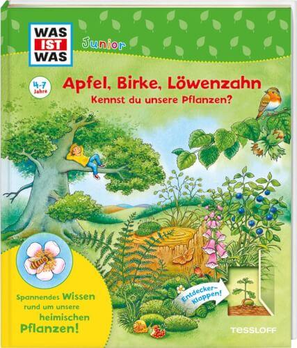 Tessloff WAS IST WAS Junior Apfel, Birke, Löwenzahn \x0aKennst du unsere Pflanzen?