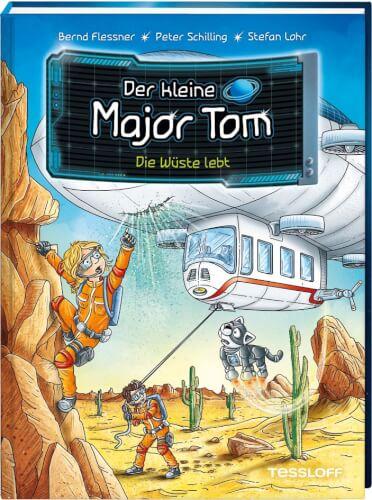 Tessloff Der kleine Major Tom. Band 13. Die Wüste lebt
