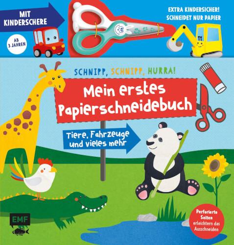 Mein erstes Papierschneidebuch mit Kinderschere # Tiere, Fahrzeuge und vieles mehr # Schere schneidet nur Papier: Schnip