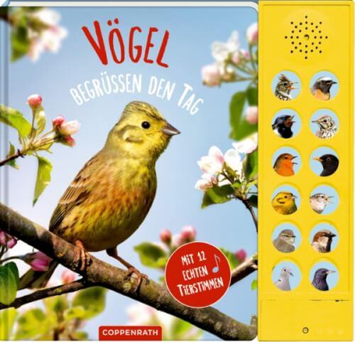 Coppenrath Verlag 62254 Buch ''Vögel begrüßen den Tag'', mit 12 echten Tierstimmen, Pappbilderbuch, 24 Seiten, ab 5 Jahren