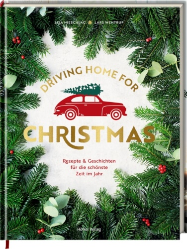Driving Home for Christmas - Rezepte & Geschichten