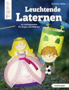 TOPP Leuchtende Laternen - 15 Lieblingsmotive für Jungen und Mädchen