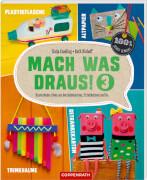 Mach was draus! 3 - Kunterbunte Ideen ..