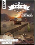 Frenzel, Sebastian, Zimpfer, Simon: Escape Adventures - Von Schamanen und Geisterstädten
