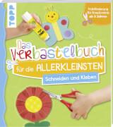 frechverlag: Das Verbastelbuch für die Allerkleinsten Schneiden und Kleben