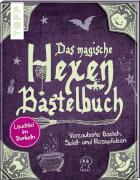 Magische Hexen-Bastelbuch
