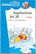 miniLÜK Kopfrechnen bis 20, Lernheft, 32 Seiten, von  6 - 8 Jahren