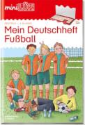 miniLÜK Mein Deutschheft Fußball 4. Klasse