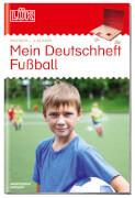LÜK Mein Deutschheft Fußball 4. Klasse