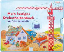 Arena - Mein lustiges Drehscheibenbuch - Auf der Baustelle