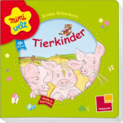 Miniwelt: Tierkinder. Erstes Bilderbuch