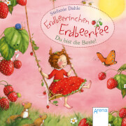 ARENA 70260 Erdbeerinchen Erdbeerfee. Du bist die Beste!
