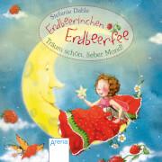 Arena -Erdbeerinchen Erdbeerfee. Träum schön,lieber Mond! 24 Seiten