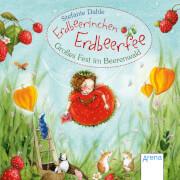 ARENA 70263 Erdbeerinchen Erdbeerfee. Das große Fest im Beerenwald