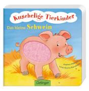 Kuschelige Tierkinder. Das kleine Schwein, Pappbilderbuch, 14 Seiten, ab 12 Monaten