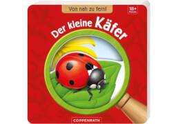Coppenrath Von nah zu fern: Der kleine Käfer