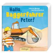 Hallo, Baggerfahrer Peter!, Pappbilderbuch, 7 Seiten, ab 18 Monaten