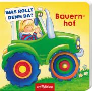 Ars Edition - Was rollt denn da? Bauernhof, Pappbilderbuch, 12 Seiten, ab 1 - 3 Jahren