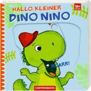 Hallo, kleiner Dino Nino, Pappbilderbuch, 14 Seiten, ab 1 - 3 Jahre