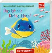 Mein 1. Fingerpuppenbuch: Das ist der kleine Fisch! Pappbiderbuch, 2 - 4 Jahre, 14 Seiten
