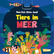 Mein Zieh-Bilder-Spaß: Tiere im Meer, Pappbilderbuch, 12 Seiten, ab 24 Monaten