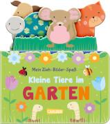 Mein Zieh-Bilder-Spaß: Kleine Tiere im Garten, Pappbilderbuch, 10 Seiten, ab 12 Monaten