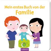 Ars Edition - Mein erstes Buch von der Familie, Pappbilderbuch, ab 1 - 3 Jahre, 12 Seiten