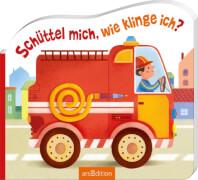 Ars Edition - Schüttel mich, wie klinge ich? Feuerwehr, Pappbilderbuch, 12 Seiten, ab 1 - 3 Jahren
