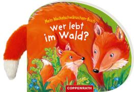 Mein Wackelschwänzchen-Buch: Wer lebt im Wald? Pappbilderbuch, 12 Seiten, ab 0 Jahren