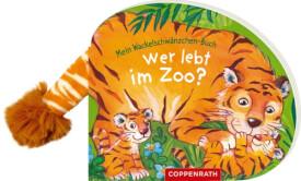 Wer lebt im Zoo?  Wackelschwänzchen-Buch