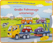 Walentowitz, Steffen: Kiddilight  Mein lustiges Drehscheibenbuch  Große Fahrzeuge unterwegs