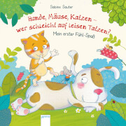 Schmalz, Rebecca/Sauter, Sabine: Mein erster Fühl-Spaß  Hunde, Mäuse, Katzen  wer schleicht auf leisen Tatzen
